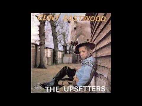 The Upsetters – Clint Eastwood (FULL ALBUM) 1970