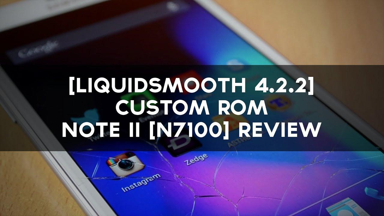 [LiquidSmooth 4.2.2] - Custom ROM - Note II [N7100] Review