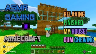 ASMR Gaming | Minecraft Relaxing Finished My House! Gum Chewing 🎮🎧Controller Sounds😴💤