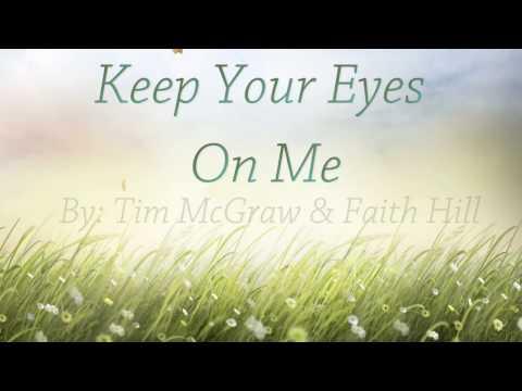 Keep Your Eyes On Me Lyrics HD Tim McGraw & Faith Hill