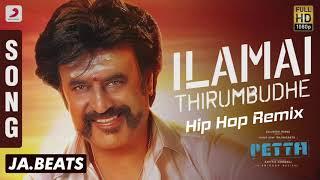 Petta - Ilamai Thirumbudhe | Hip Hop BGM Remix | Rajinikanth | Anirudh Ravichander | JA.BEATS