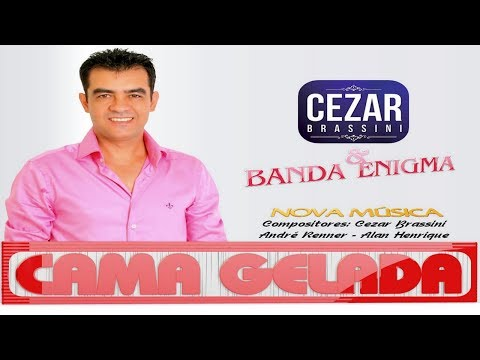 Cezar Brassini e Banda Enigma -  Cama Gelada