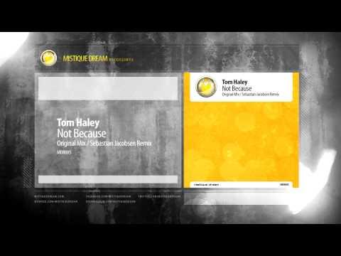 Tom Haley - Not Because (Sebastian Jacobsen Remix) [MDR005]
