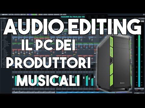 UN PC PER I PROFESSIONISTI AUDIO - BUILD PC AUDIO EDITING