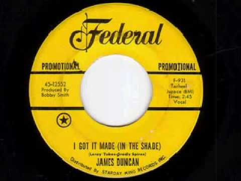 JAMES DUNCAN - I GOT IT MADE (IN THE SHADE)