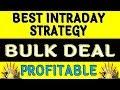 Best Intraday trading Strategy | A secret Trick of BULK DEAL || Market Sunrisers