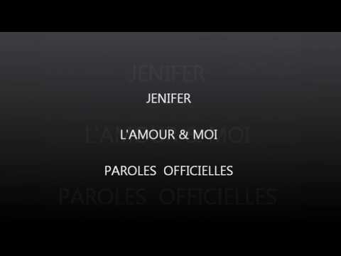 Jenifer- L'amour Et Moi  Paroles