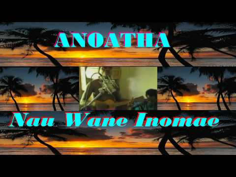 Anoatha- Nau Wane Inomae. Solomon Islands Music