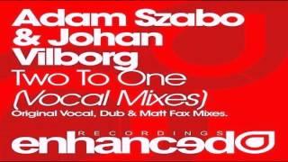 Adam Szabo & Johan Vilborg feat. Johnny Norberg - Two To One (Matt Fax Dub Mix)