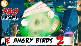 Angry Birds 2 LEVEL 780