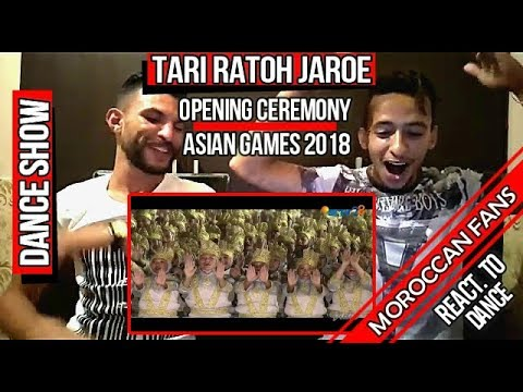 Arab React To | Tari Ratoh Jaroe Dari Indonesia - Asian Games 2018 || MOROCCAN REACT1