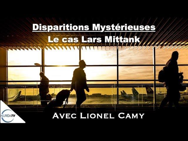 « Disparitions Mystérieuses : Le cas Lars Mittank » avec Lionel Camy - NURÉA TV