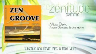 Relaxation, Zen - Andre Garceau, bruno iachini - Miao Deka - ZenitudeExperience