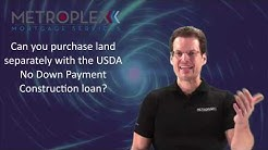 Can you purchase land separately with the USDA No Down Payment Construction loan?