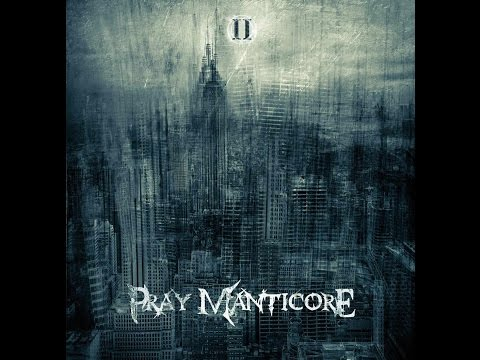 Pray Manticore - II [ Full Ep Stream - 2017]