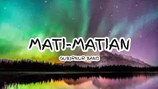 Download Lagu GUB3RNUR BAND - MATI-MATIAN ( Lyrics ) 🎵 mp3