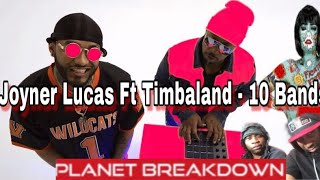 JOYNER LUCAS FT TIMBALAND x 10 BANDS (ADHD) | REACTION | PLANET BREAKDOWN