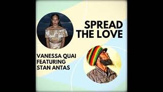 VANESSA QUAI feat. STAN ANTAS - SPREAD THE LOVE