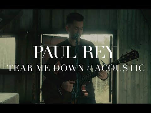 Paul Rey - Tear Me Down (Acoustic Video)