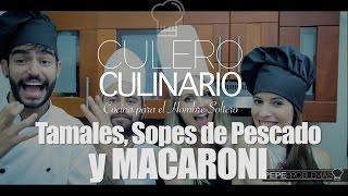 Culero Culinario: Tamales, Sopes de Pescado y MACARONII