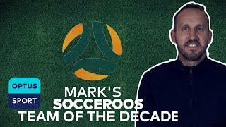 Mark Schwarzer's Socceroos Team of the Decade