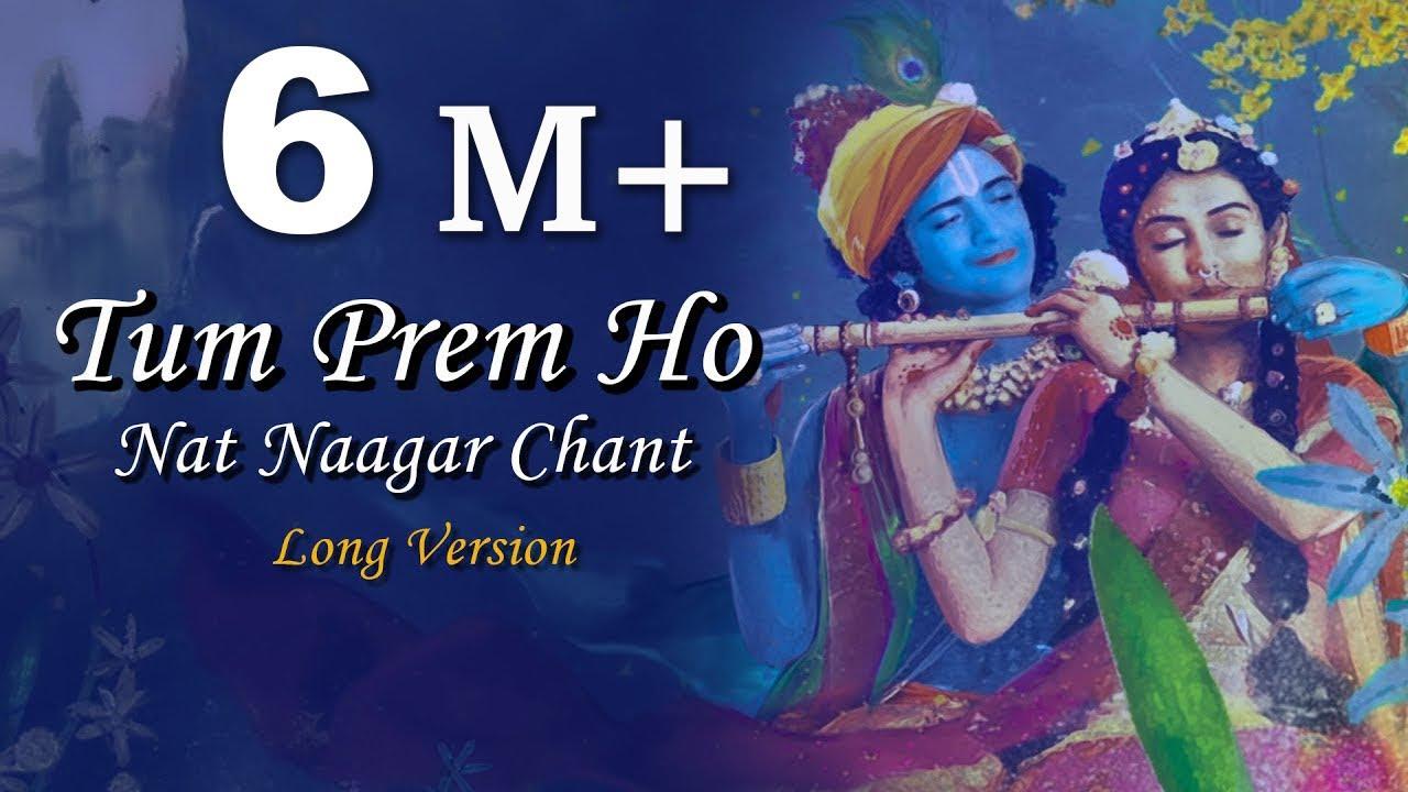 Download Tum Prem Ho   Nat Naagar Chant   Long Version   RadhaKrishna   MOhit Lalwani   Reprise