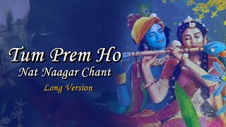 Tum Prem Ho | Nat Naagar Chant | Long Version | RadhaKrishna | MOhit Lalwani | Reprise