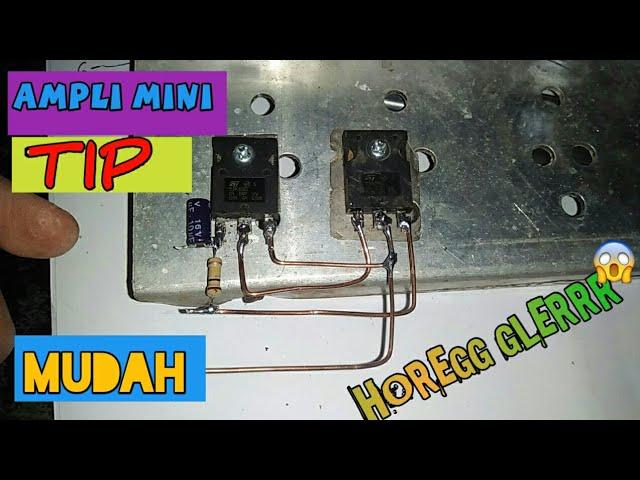 Cara membuat power amplifier mini TIP 2955 dan TIP 3055 | ternyata suararanya mengejutkan |