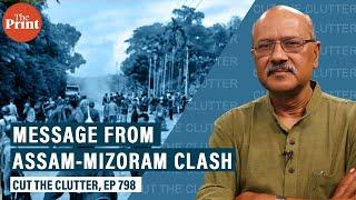 Why Assam-Mizoram fratricide show the return of chronic crises in NE screenshot 3