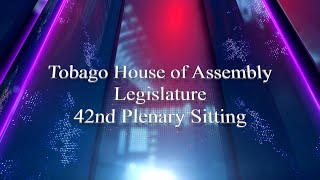 42nd Plenary Sitting Tobago House of Assembly 2017 - 2021 Session