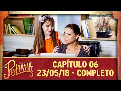 As Aventuras De Poliana | Capítulo 06 - 23/05/18, Completo