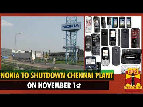 Nokia to Shutdown Chennai Plant on November 1st - Thanthi TV