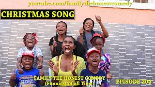 Download Family The Honest Comedy - AFRICAN FUNNY VIDEO (CHRISTMAS SONG) (Family The Honest Comedy Episode 204)