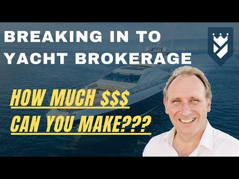 BREAKING IN TO YACHT BROKERAGE - How Much can I Make???
