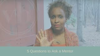 5 Questions to Ask a Mentor
