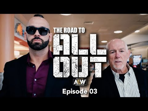 The Road to AEW All Out - Episode 03