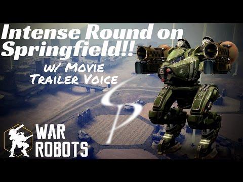 War Robots - Intense Round on Springfield!!! - w/ Epic Movie Trailer Voice ;)