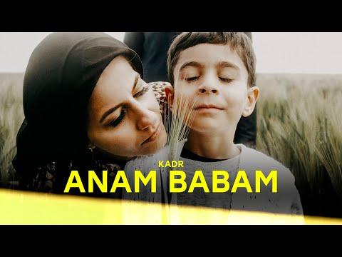 KADR - Anam Babam (OFFICIAL VIDEO)
