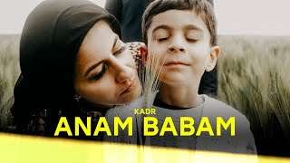 KADR - Anam Babam (OFFICIAL VIDEO)