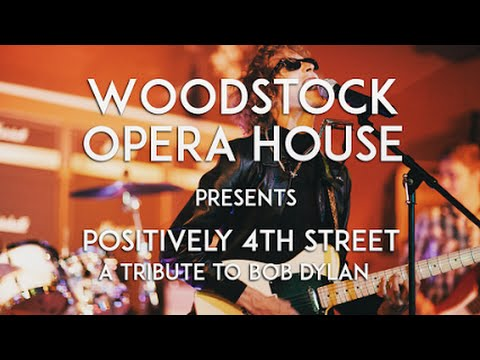 Positively 4th Street - A Tribute to Bob Dylan *Live Performance* @ Woodstock Opera House