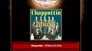 Chappottin – El Beso y la Caña (Perlas Cubanas)