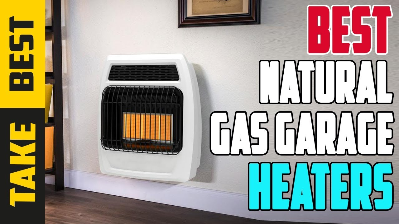 Top 3 Natural Gas Garage Heaters 2019