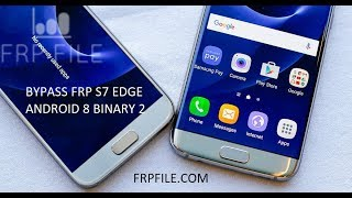 Bypass FRP Google Account Samsung S7 (SM-G930F) & S7+ (SM-G935F) android 8 binary 2 (100% work)