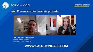 Prevención de cáncer de próstata - Dr Gabriel Salvador Especialista en Urología.