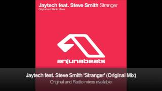 Jaytech feat. Steve Smith - Stranger (Original Mix)