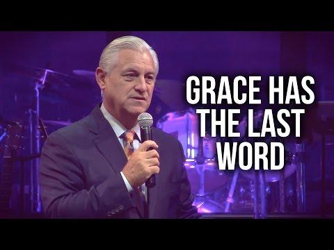 """""""Grace Has The Last Word"""" - David K. Bernard"""