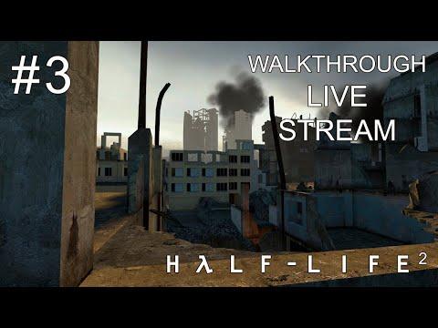 Half-Life 2 прохождение игры - Часть 3 [LIVE]