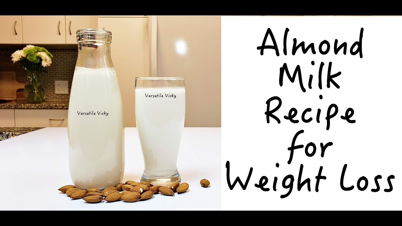 Almond Milk For Weight Loss Almond Milk Recipe For Weight Loss