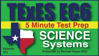 TExES EC-6 Science Systems, Episode 12 [Free Test Prep]