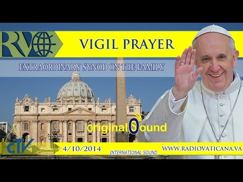 Vigil Prayer for the Preparation of the Extraordinary Synod 2014.10.04